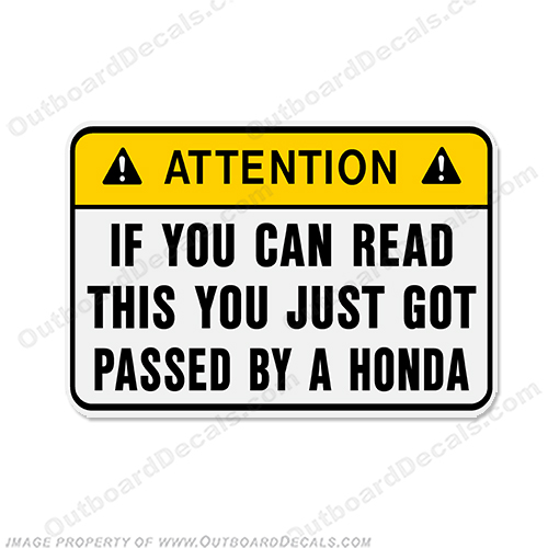 Funny Label Decal - ...by a Honda!