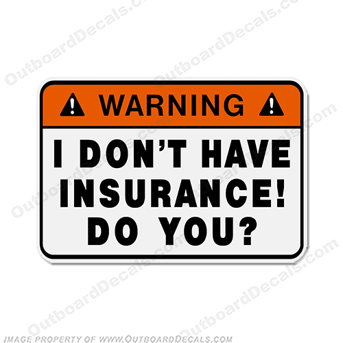 Funny Label Decal - No Insurance!